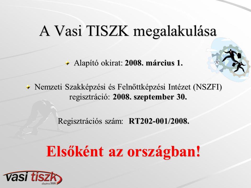 A Vasi TISZK megalakulása Alapító okirat: 2008.március 1.