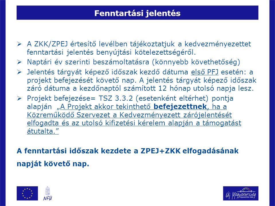 Fenntartási jelentés  A ZKK/ZPEJ értesítő levélben tájékoztatjuk a kedvezményezettet fenntartási jelentés benyújtási kötelezettségéről.  Naptári év