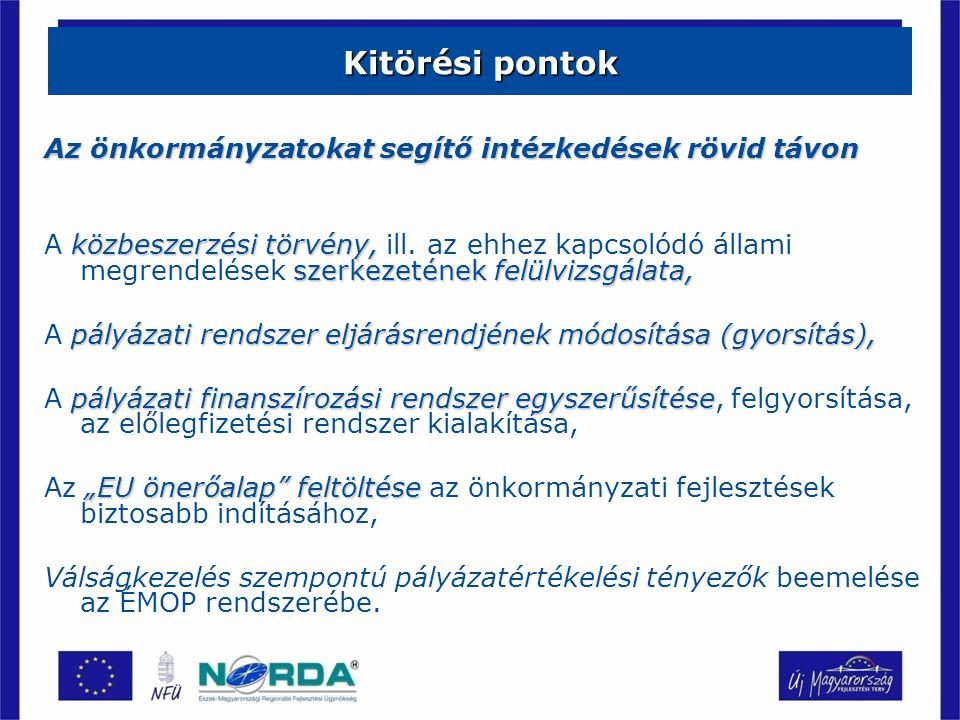 Kitörési pontok Az önkormányzatokat segítő intézkedések rövid távon közbeszerzési törvény, szerkezetének felülvizsgálata, A közbeszerzési törvény, ill.