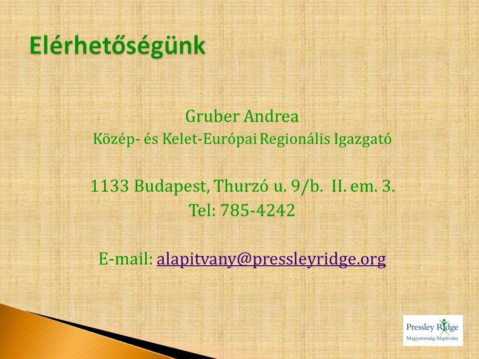 Gruber Andrea Közép- és Kelet-Európai Regionális Igazgató 1133 Budapest, Thurzó u. 9/b. II. em. 3. Tel: 785-4242 E-mail: alapitvany@pressleyridge.orga