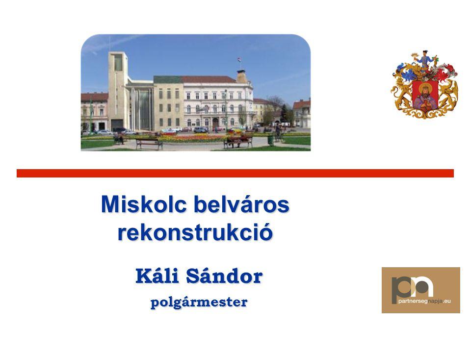 Miskolc belváros rekonstrukció Káli Sándor polgármester