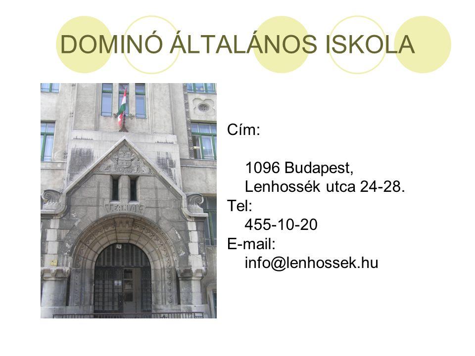 DOMINÓ ÁLTALÁNOS ISKOLA Cím: 1096 Budapest, Lenhossék utca 24-28. Tel: 455-10-20 E-mail: info@lenhossek.hu