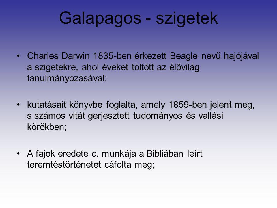 Galapagos - szigetek Charles Darwin 1835-ben érkezett Beagle nevű hajójával a szigetekre, ahol éveket töltött az élővilág tanulmányozásával; kutatásai