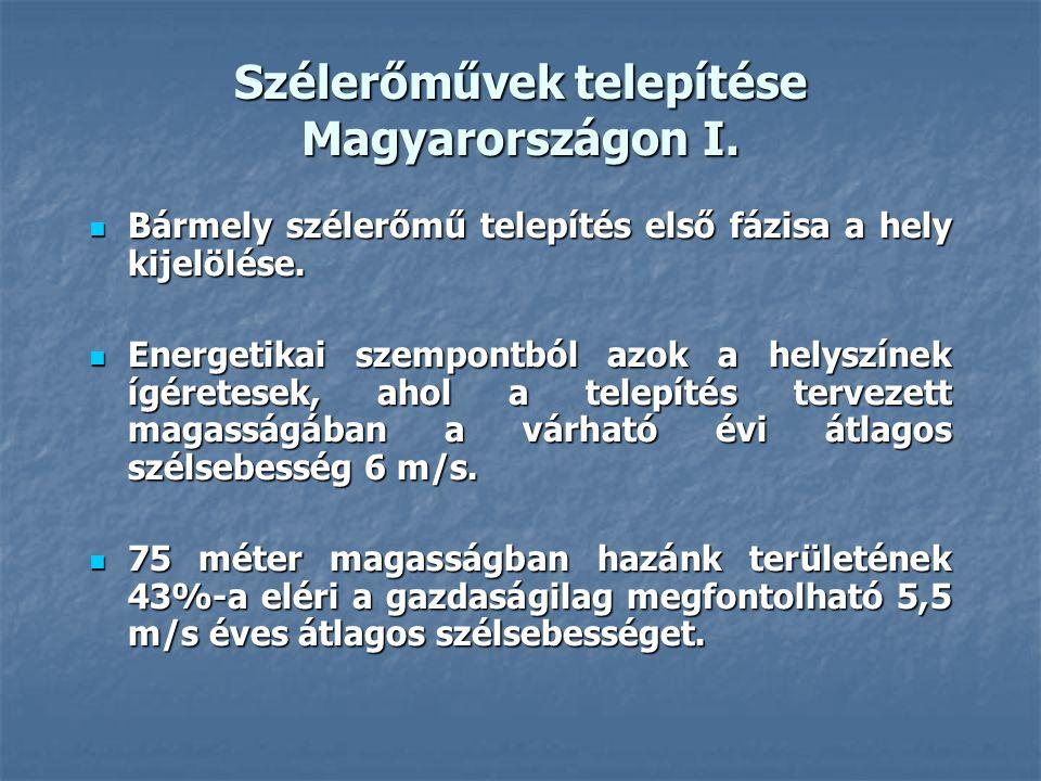 Szélerőművek telepítése Magyarországon I. Bármely szélerőmű telepítés első fázisa a hely kijelölése. Bármely szélerőmű telepítés első fázisa a hely ki