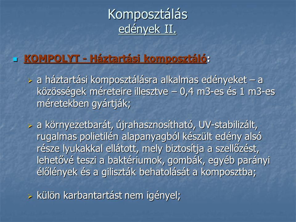 Komposztálás edények II. KOMPOLYT - Háztartási komposztáló: KOMPOLYT - Háztartási komposztáló:  a háztartási komposztálásra alkalmas edényeket – a kö