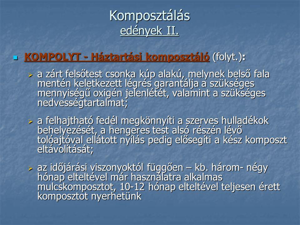 Komposztálás edények II. KOMPOLYT - Háztartási komposztáló (folyt.): KOMPOLYT - Háztartási komposztáló (folyt.):  a zárt felsőtest csonka kúp alakú,