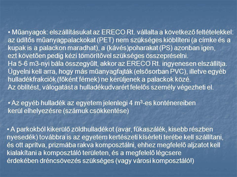 Műanyagok: elszállításukat az ERECO Rt. vállalta a következő feltételekkel: az üdítős műanyagpalackokat (PET) nem szükséges kiöblíteni (a címke és a k