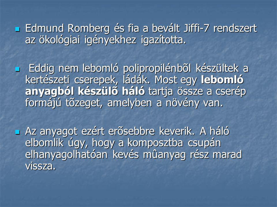 Edmund Romberg és fia a bevált Jiffi-7 rendszert az ökológiai igényekhez igazította. Edmund Romberg és fia a bevált Jiffi-7 rendszert az ökológiai igé