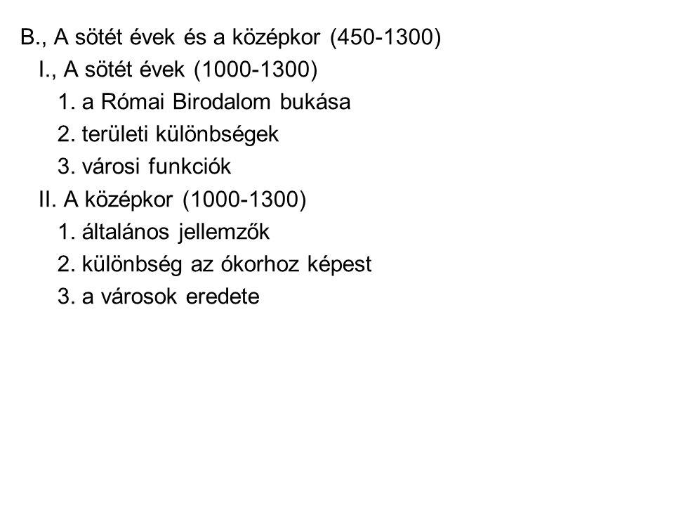 B., A sötét évek és a középkor (450-1300) I., A sötét évek (1000-1300) 1.