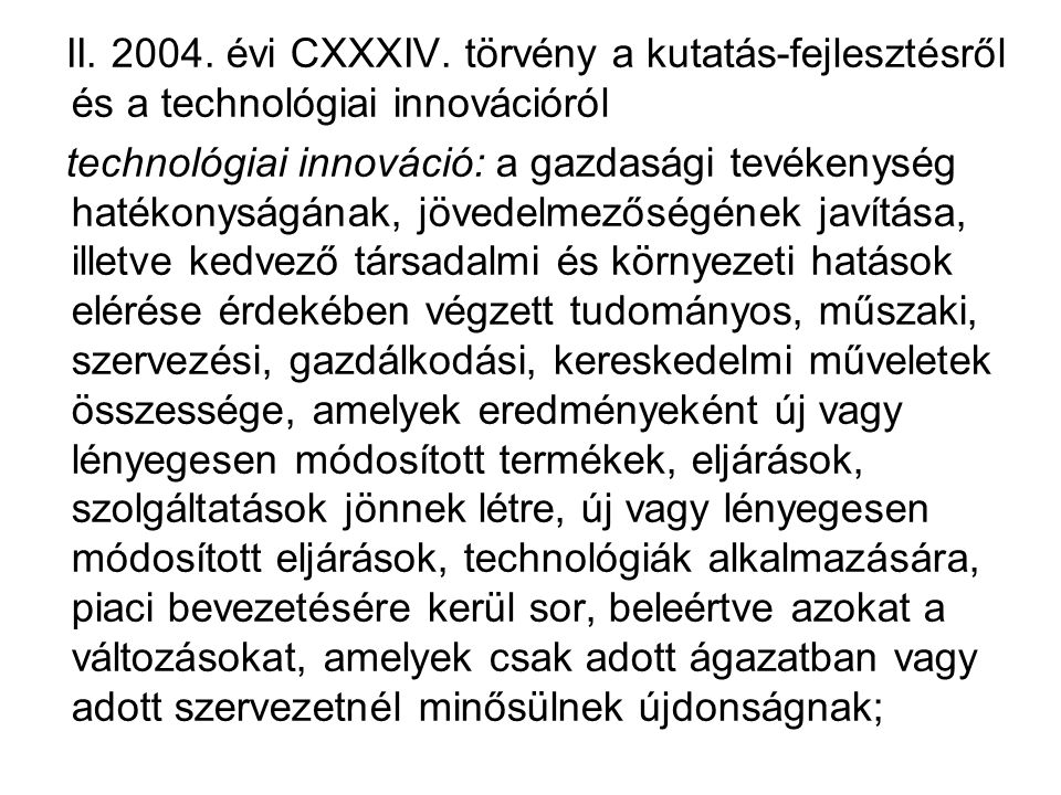 II. 2004. évi CXXXIV.