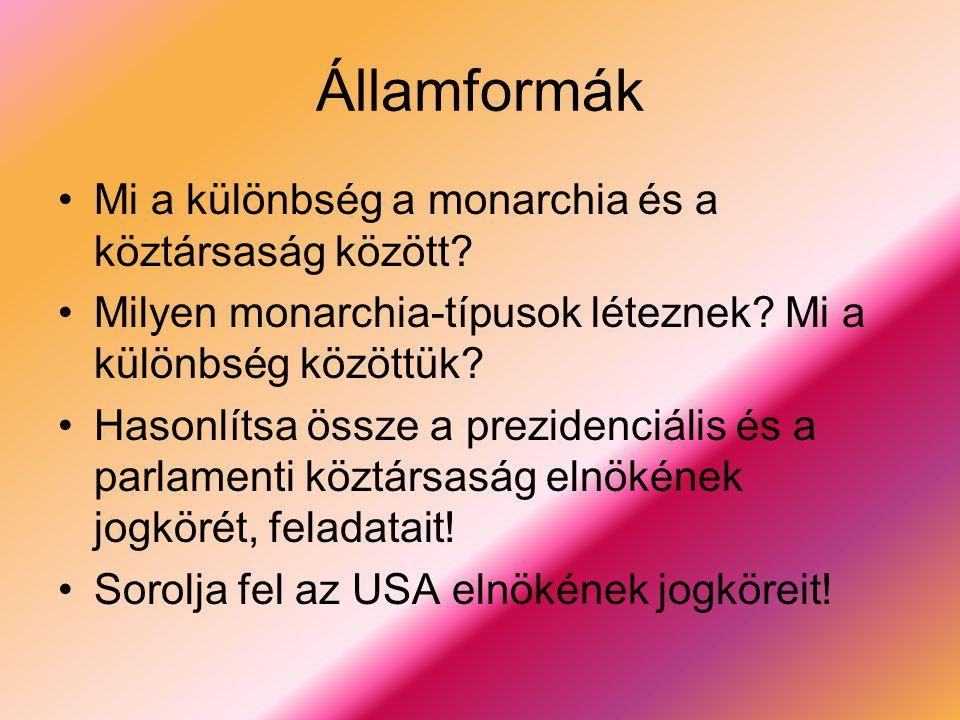 Államformák Mi a különbség a monarchia és a köztársaság között.