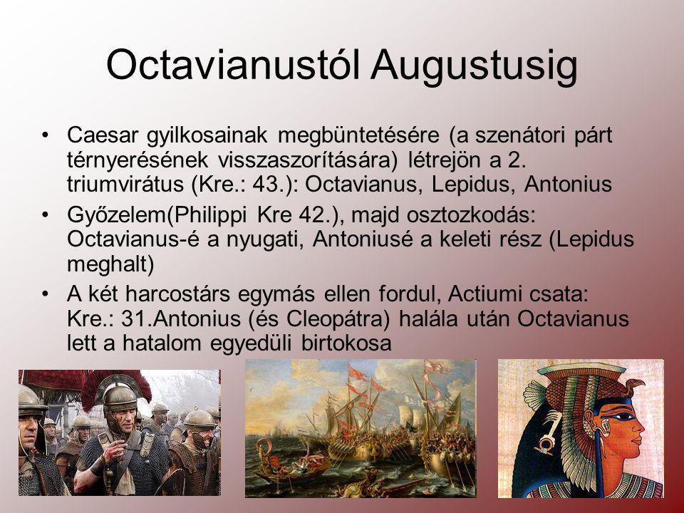 """Augustus principátusa A köztársasági hagyományokat látszólag megtartja Gyakorlatilag övé az összes fontosabb tisztség (consul, censor, néptribunus, proconsul) A senatust embereivel feltölti Látszólag meghagyja a köztársasági államszervezetet, """"csak kiegészíti Hatalmának biztosítékai: testőrgárda, hivatalonok (tőle kapják a fizetésüket), jövedelmei az általa meghódított """"császári provinciákból A senatus hálás (nem üldözi őket, hagyja gyarapodni őket): az Augustus nevet adják neki Megteremti a Pax Romana-t (római béke), vége a polgárháborúk korának, a gazdaság virágzik Rendszerének stabilitását garantálja a terjeszkedés (pl.: Pannonia!), +a provinciák kiszipolyozásának folytatása + a hadsereg lefoglalása"""
