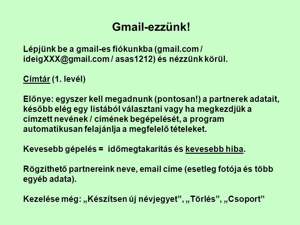 Gmail-ezzünk.Új levél írása: címzett, tárgy. Kapott levelek olvasása (2.
