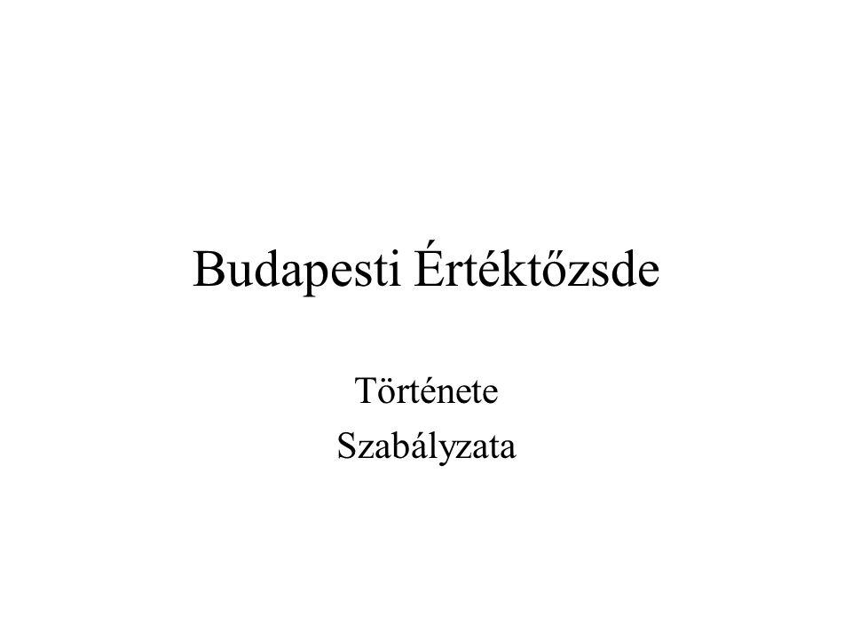 Budapesti Értéktőzsde Története Szabályzata