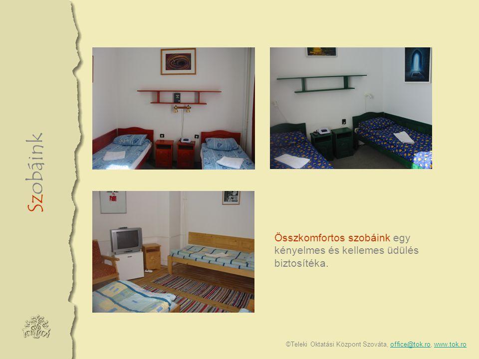 Szobáink ©Teleki Oktatási Központ Szováta, office@tok.ro, www.tok.rooffice@tok.rowww.tok.ro Összkomfortos szobáink egy kényelmes és kellemes üdülés biztosítéka.