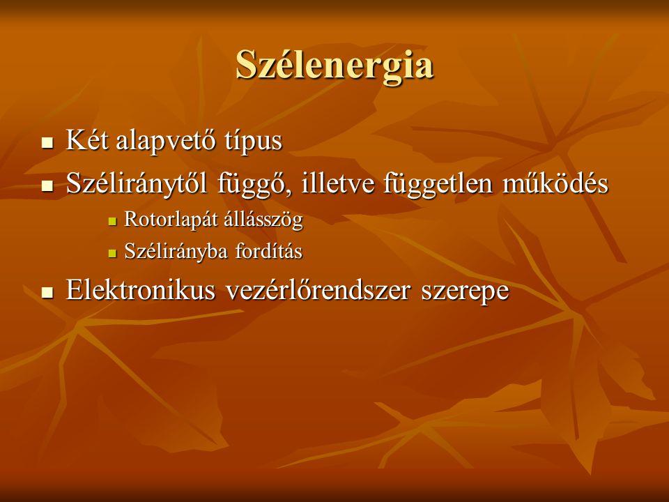 Szélenergia Két alapvető típus Két alapvető típus Széliránytől függő, illetve független működés Széliránytől függő, illetve független működés Rotorlap
