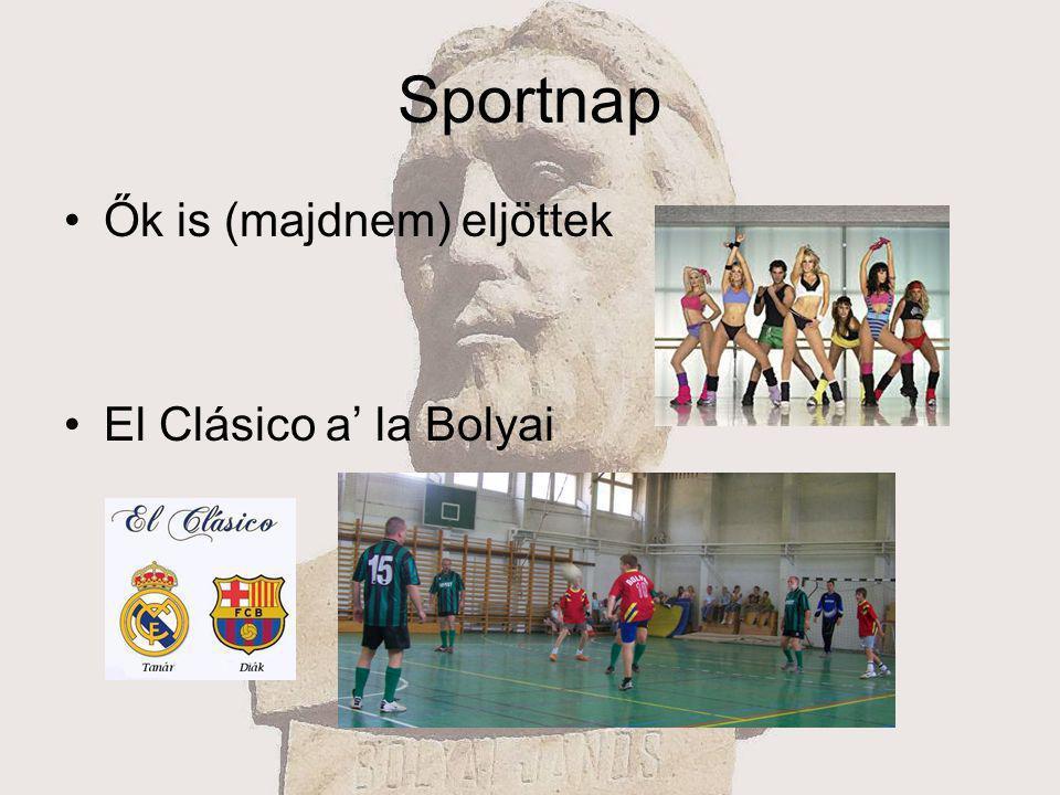 Sportnap Ők is (majdnem) eljöttek El Clásico a' la Bolyai