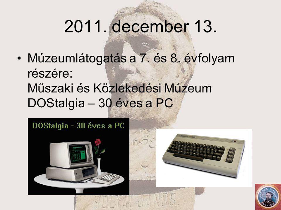 2011. december 13. Múzeumlátogatás a 7. és 8.