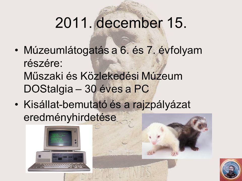 2011. december 15. Múzeumlátogatás a 6. és 7.