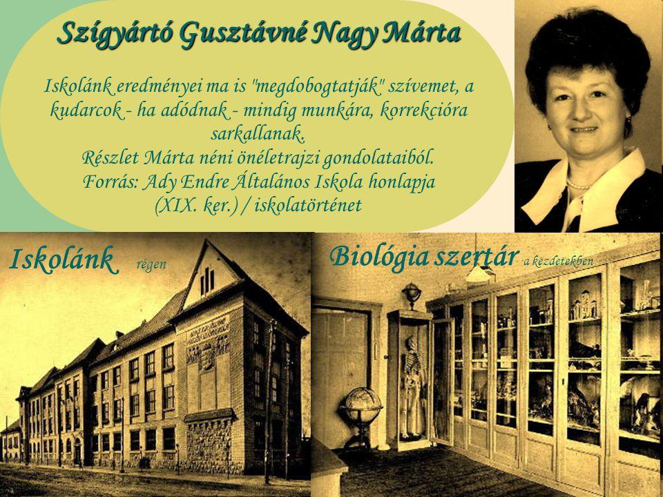 Szígyártó Gusztávné Nagy Márta Iskolánk eredményei ma is megdobogtatják szívemet, a kudarcok - ha adódnak - mindig munkára, korrekcióra sarkallanak.
