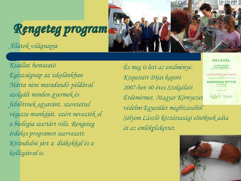 Rengeteg program És meg is lett az eredménye: Kispestért Díjat kapott 2007-ben 40 éves Szolgálati Érdemérmet.