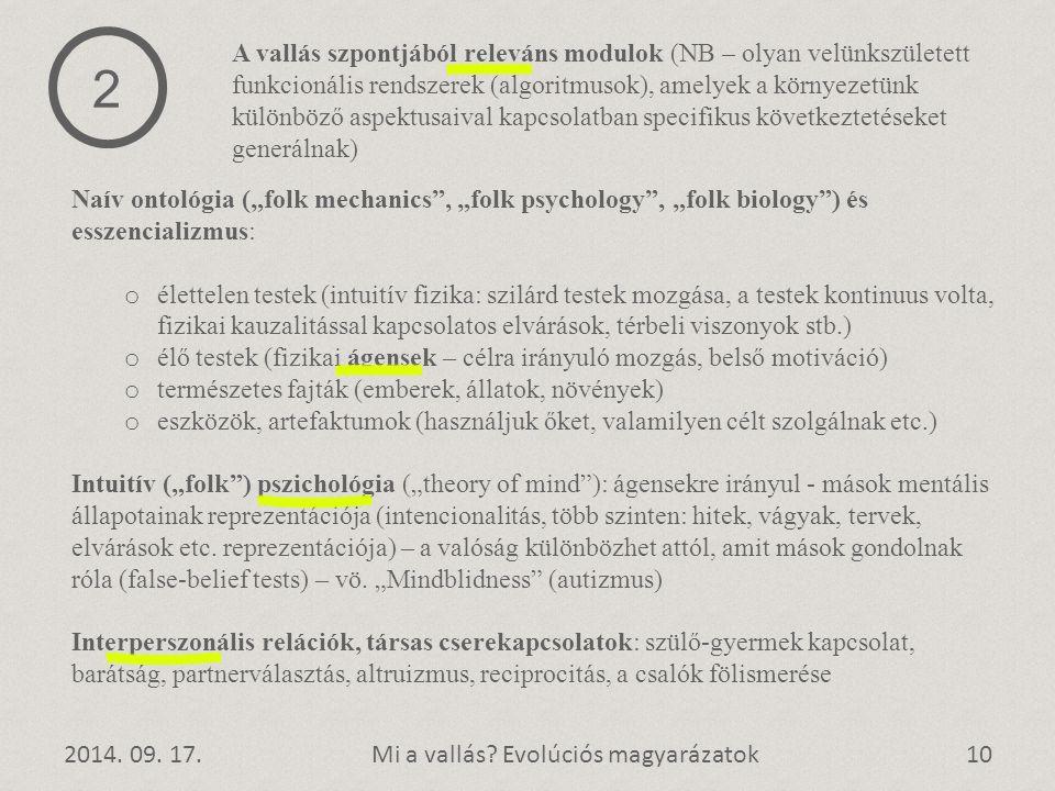 """2014. 09. 17.10Mi a vallás? Evolúciós magyarázatok Naív ontológia (""""folk mechanics"""", """"folk psychology"""", """"folk biology"""") és esszencializmus: o élettele"""