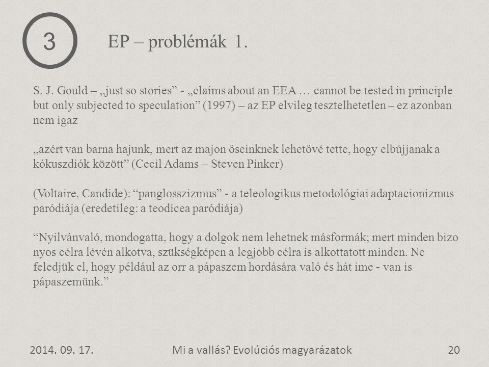 """2014. 09. 17.20Mi a vallás? Evolúciós magyarázatok S. J. Gould – """"just so stories"""" - """"claims about an EEA … cannot be tested in principle but only sub"""