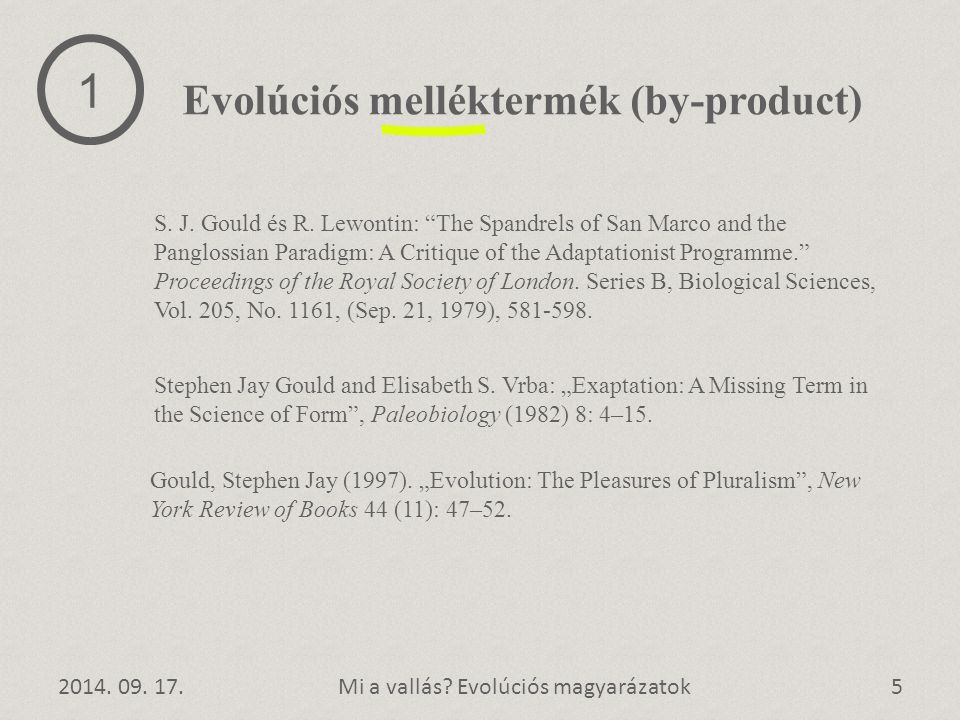 """2014. 09. 17.5Mi a vallás? Evolúciós magyarázatok 1 S. J. Gould és R. Lewontin: """"The Spandrels of San Marco and the Panglossian Paradigm: A Critique o"""