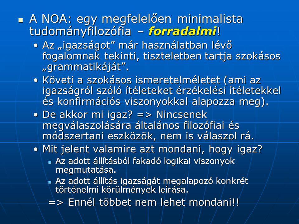 A NOA: egy megfelelően minimalista tudományfilozófia – forradalmi.