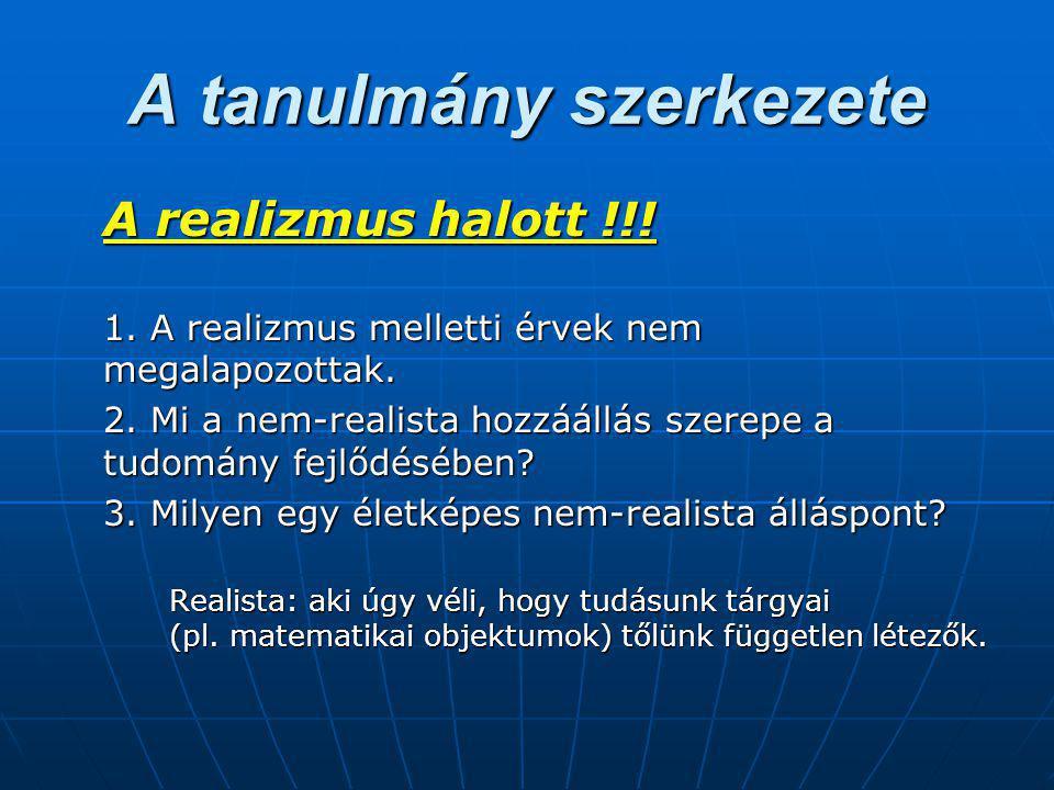 A tanulmány szerkezete A realizmus halott !!. 1. A realizmus melletti érvek nem megalapozottak.