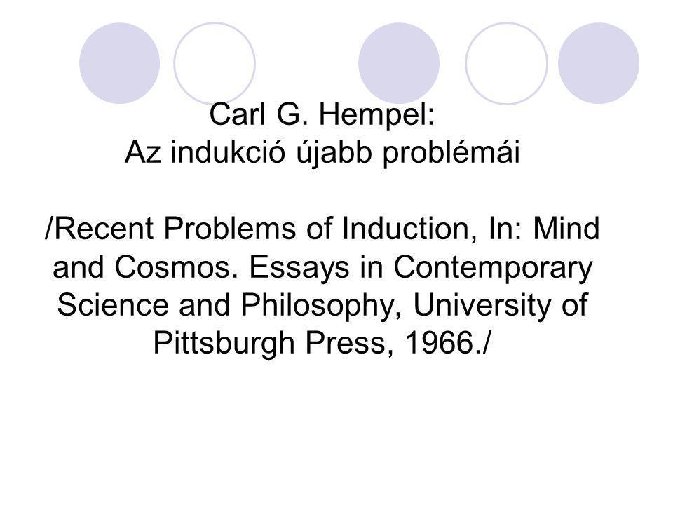 Az indukció klasszikus problémája: Hume – Empirikus kérdésekkel kapcsolatos meggyőződéseinket és állításainkat logikailag elégtelen evidenciára alapozzuk – nem demonstratív következtetés.