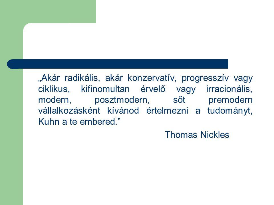 """""""Akár radikális, akár konzervatív, progresszív vagy ciklikus, kifinomultan érvelő vagy irracionális, modern, posztmodern, sőt premodern vállalkozáskén"""