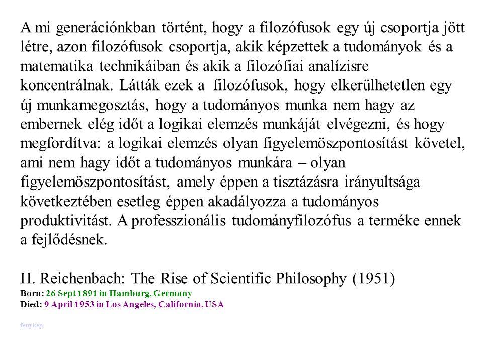 A mi generációnkban történt, hogy a filozófusok egy új csoportja jött létre, azon filozófusok csoportja, akik képzettek a tudományok és a matematika technikáiban és akik a filozófiai analízisre koncentrálnak.