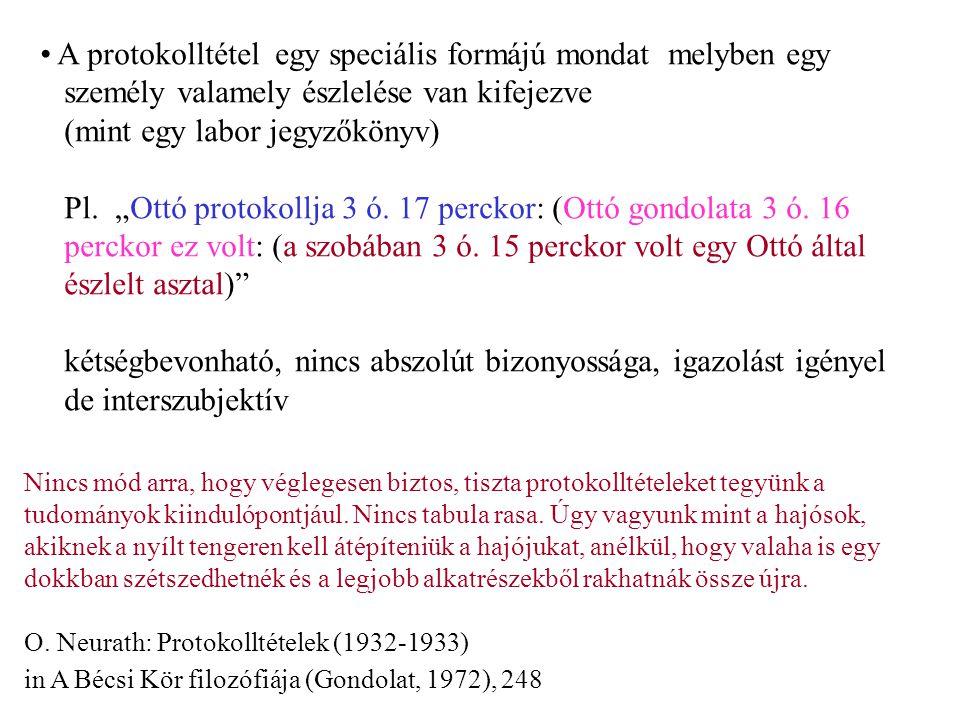 """A protokolltétel egy speciális formájú mondat melyben egy személy valamely észlelése van kifejezve (mint egy labor jegyzőkönyv) Pl. """"Ottó protokollja"""