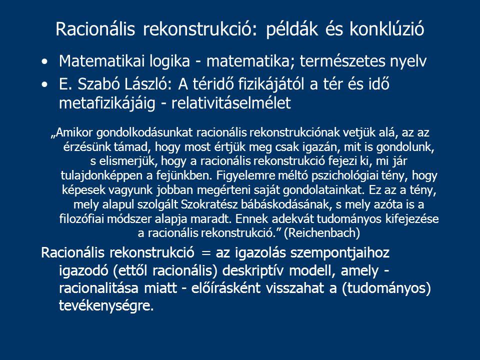 Racionális rekonstrukció: példák és konklúzió Matematikai logika - matematika; természetes nyelv E.