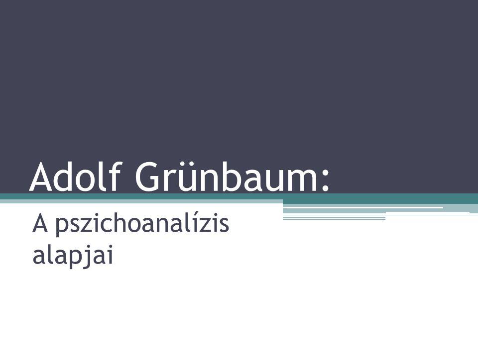 Adolf Grünbaum: A pszichoanalízis alapjai