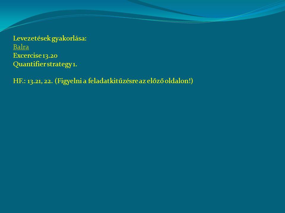Levezetések gyakorlása: Balra Excercise 13.20 Quantifier strategy 1.
