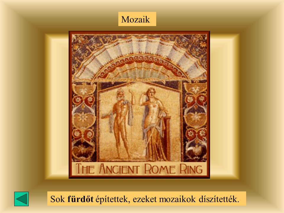Mozaik Sok fürdőt építettek, ezeket mozaikok díszítették.