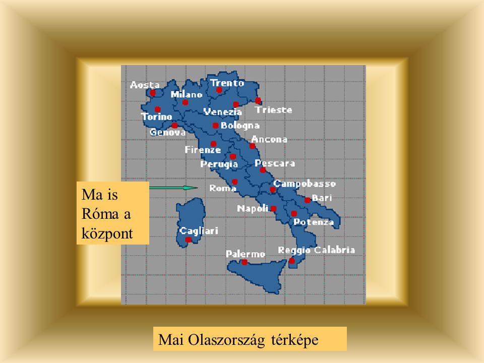 Mai Olaszország térképe Ma is Róma a központ