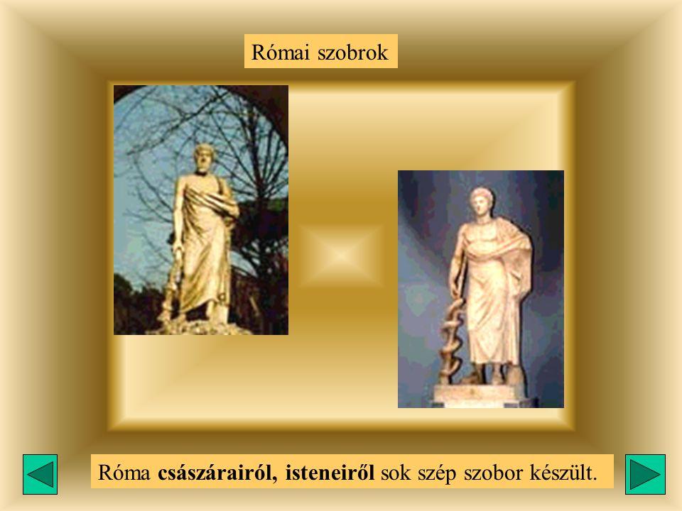 Római szobrok Róma császárairól, isteneiről sok szép szobor készült.