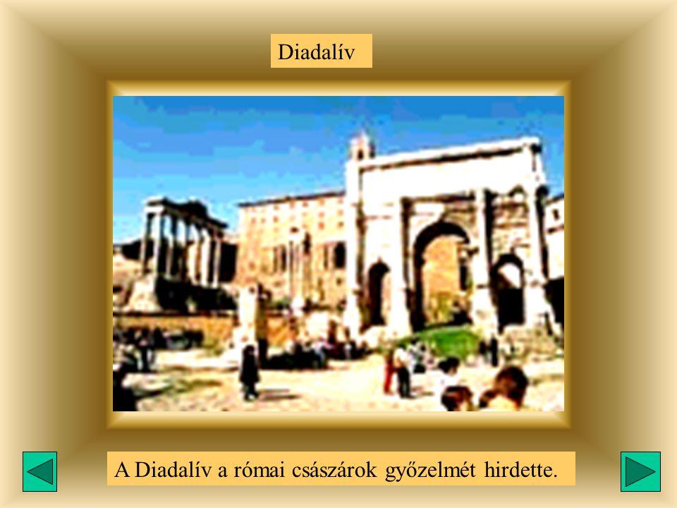 Diadalív A a római császárok győzelmét hirdette.