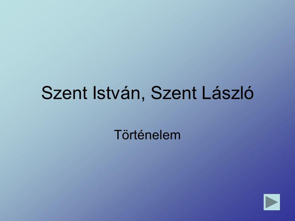 Szent István, Szent László Történelem