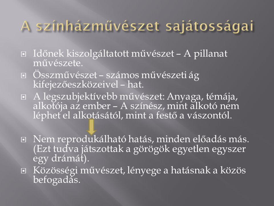  Arisztotelész  Kr.e. 384-322  Drama – Cselekedni szóból ered a műfaj elnevezése.