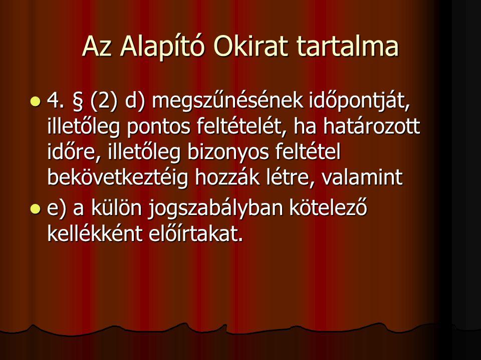 Az Alapító Okirat tartalma 4.