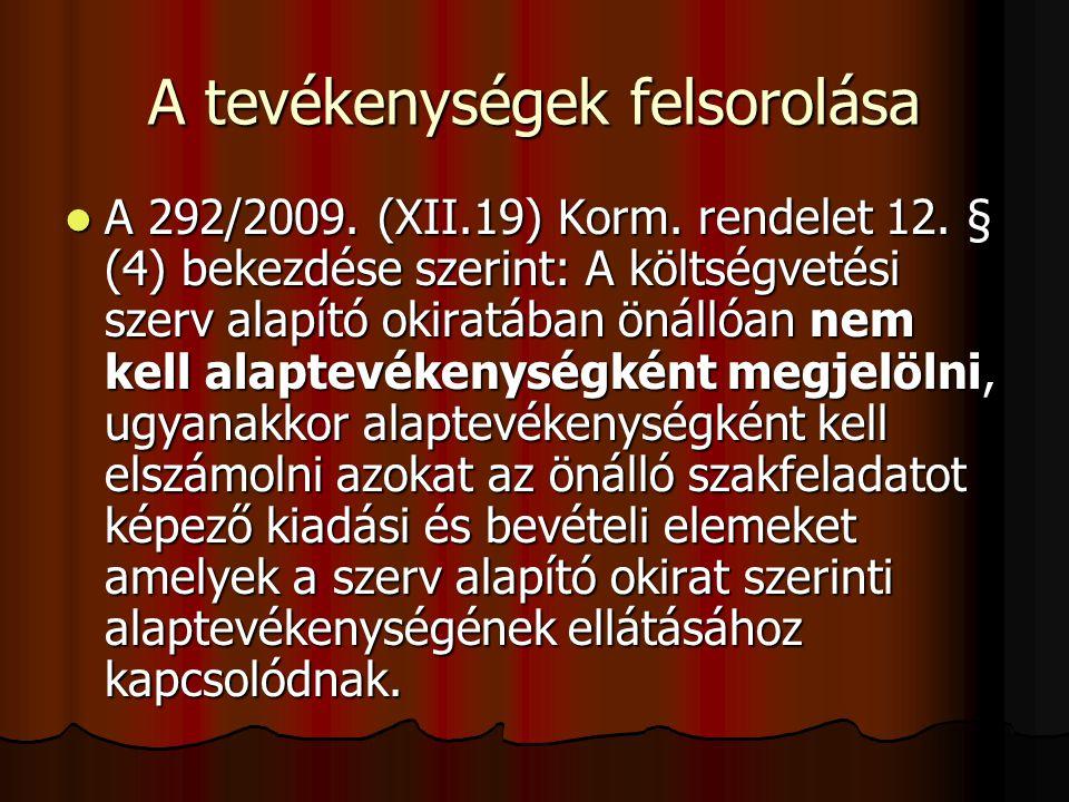 A tevékenységek felsorolása A 292/2009.(XII.19) Korm.