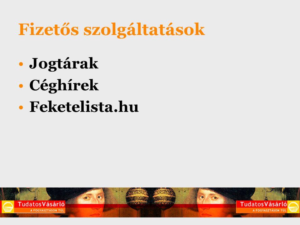 Fizetős szolgáltatások Jogtárak Céghírek Feketelista.hu