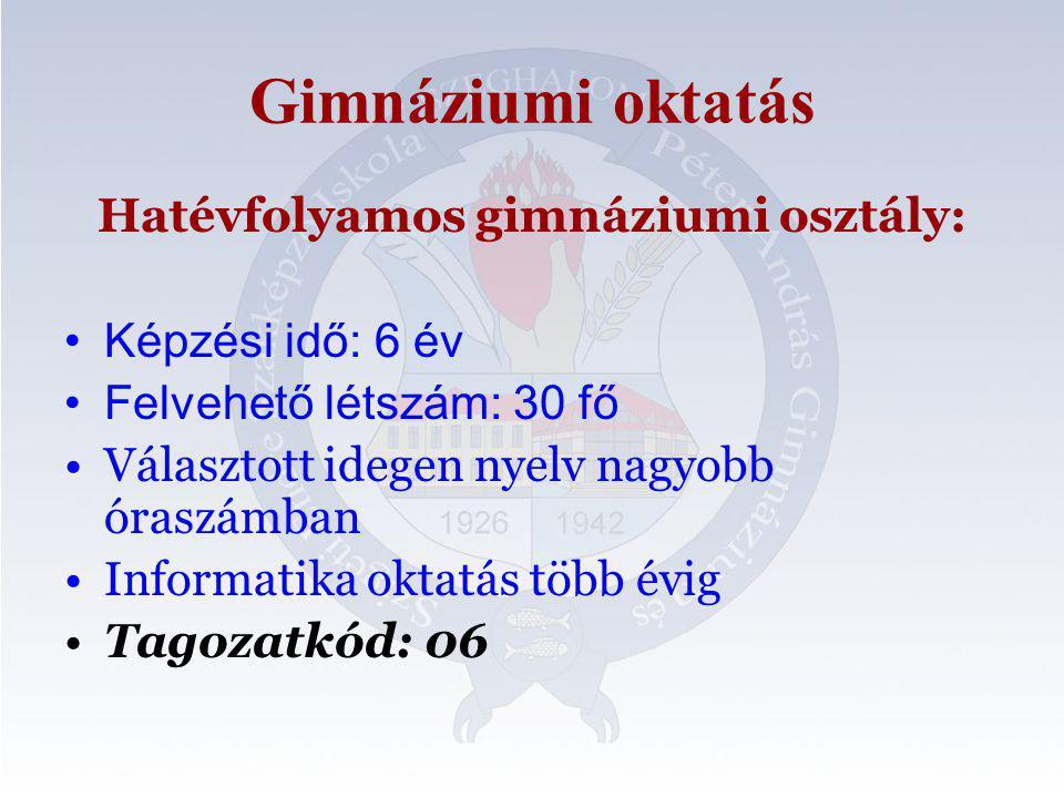 OM azonosító: 037828 Az egyes tagozatok kódja: Gimnázium 01 nyelvi előkészítő évfolyam (angol) 02 nyelvi előkészítő évfolyam (német) 03 gimnázium (emelt óraszámú inform.) 04 gimnázium (emelt óraszámú angol) 05 gimnázium (emelt óraszámú német) 06 gimnázium (hatévfolyamos)