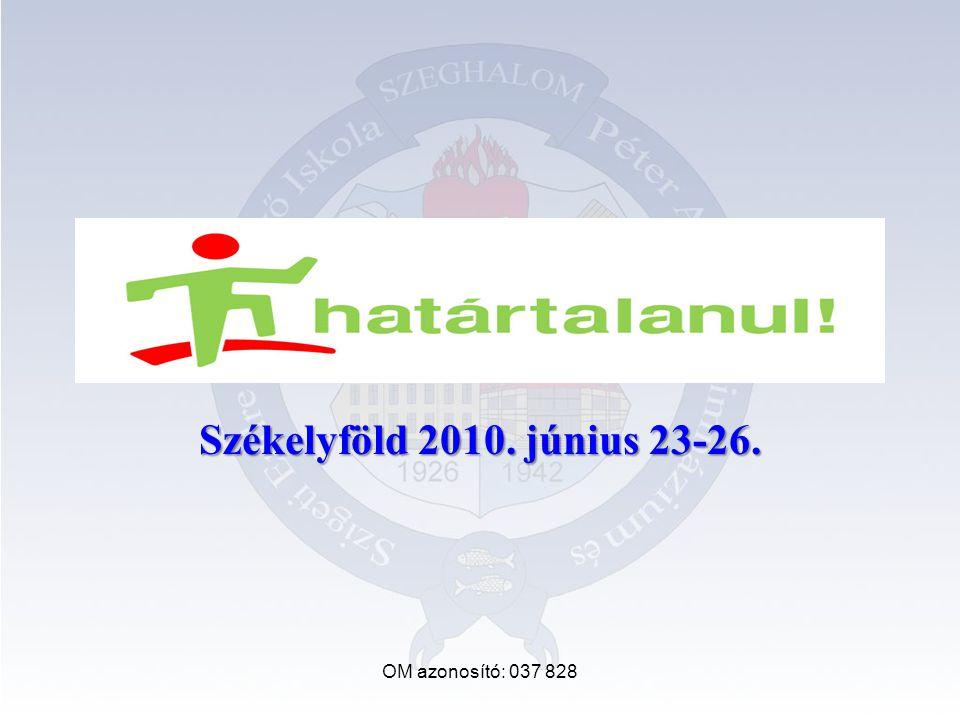 Székelyföld 2010. június 23-26. OM azonosító: 037 828
