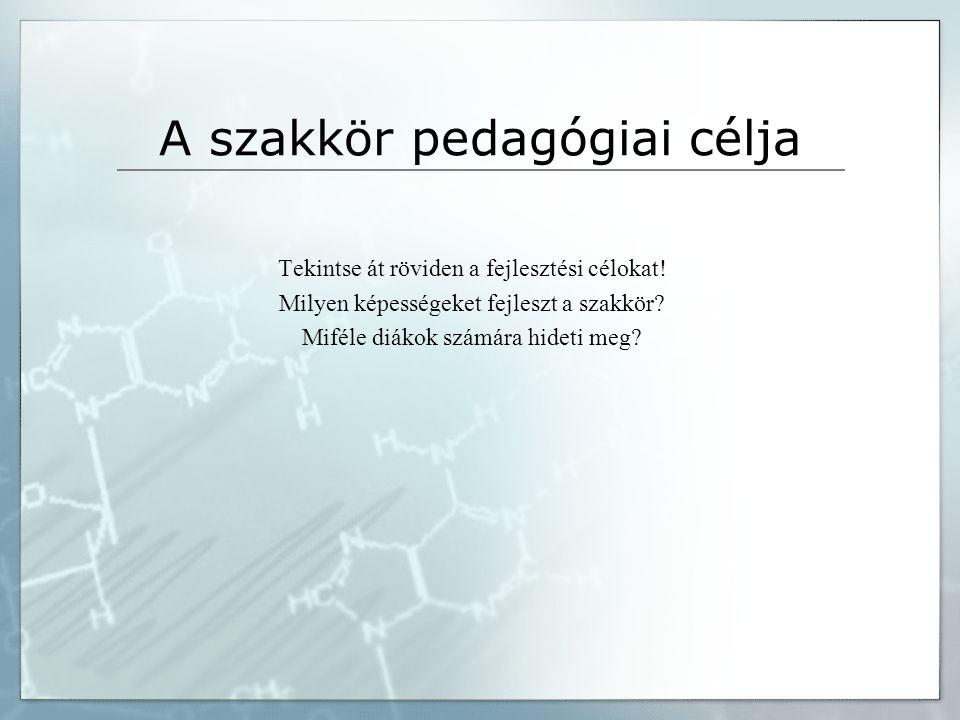 A szakkör pedagógiai célja Tekintse át röviden a fejlesztési célokat.