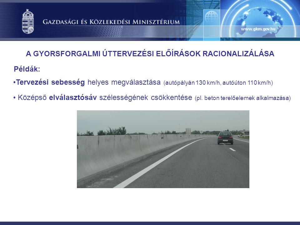 Tervezési sebesség helyes megválasztása (autópályán 130 km/h, autóúton 110 km/h) Középső elválasztósáv szélességének csökkentése (pl.